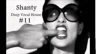 Shanty -  Deep Vocal House #11