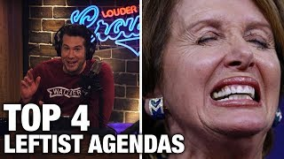 TOP 4: Leftist Agendas That Will Re-Elect Trump! | Louder With Crowder