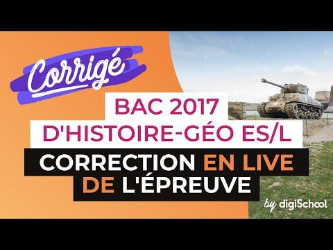 Bac 2017 - Correction en LIVE de l'épreuve d'HISTOIRE GÉO (ES/L)