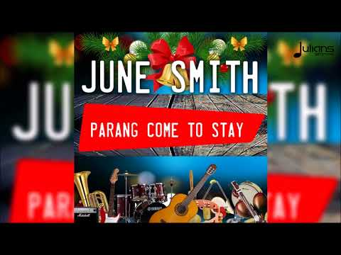 June Smith  Parang Come To Stay