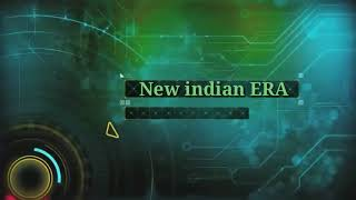Intro and Outro of New Indian ERA