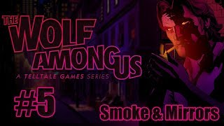 "The Wolf Among Us: Ep. 2 ""Smoke & Mirrors"" Walkthrough - Part 5"