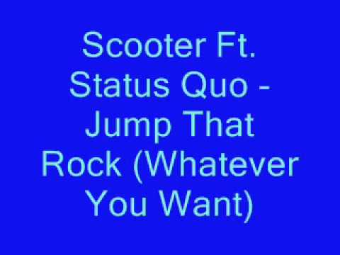Scooter Ft. Status Quo - Jump That Rock (Whatever You Want)