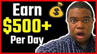 9 Websites To Make $500 Per Day Online FAST (2019)