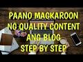 Paano Magkaroon Ng Quality Content Yung Blog Mo