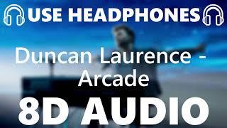 🎧 Duncan Laurence - Arcade - 8D AUDIO 🎧