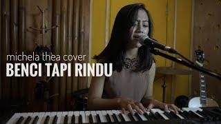Download Mp3 Benci Tapi Rindu Michela Thea Cover