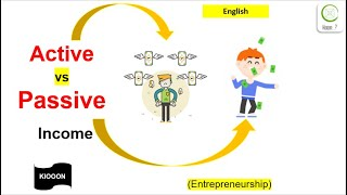 Difference between Active Vs Passive income (English) || Explained by Kiooon #Active #Passive