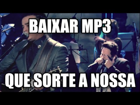 Matheus e Kauan - Que Sorte a Nossa - Download mp3