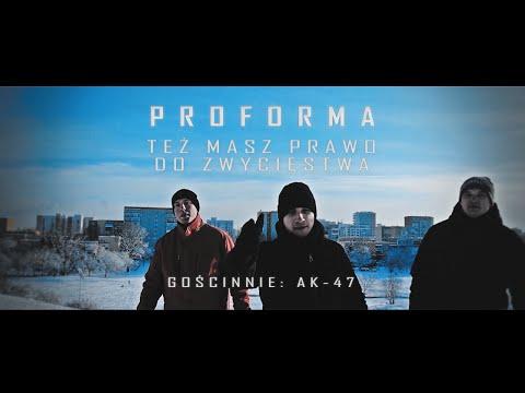 Proforma - Też masz prawo do zwycięstwa ft. AK-47 [VIDEO]