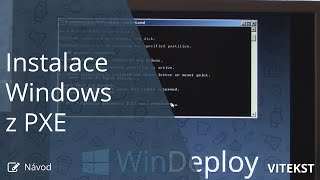 [Návod] Instalace Windows z PXE