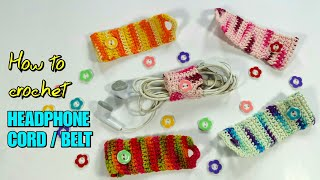 How to Crochet Headphone Cord Holder / Earphone Belt