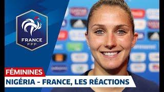 Nigeria -  France (0-1), les réactions I FFF 2019