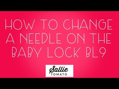 Change the Needle on the Baby Lock BL9