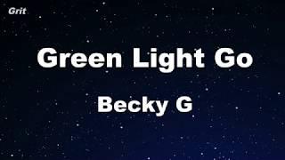 Green Light Go - Becky G Karaoke 【No Guide Melody】 Instrumental