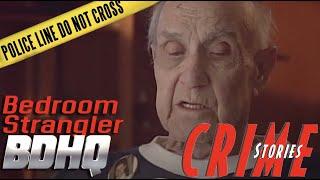 The Bedroom Strangler - Crime Stories