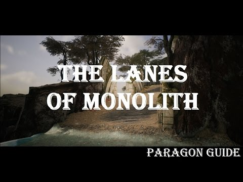 The Lanes of Monolith   Paragon Guide   Paragon v35