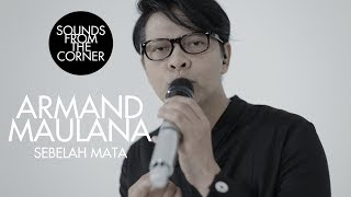 Armand Maulana - Sebelah Mata | Sounds From The Corner Session #28