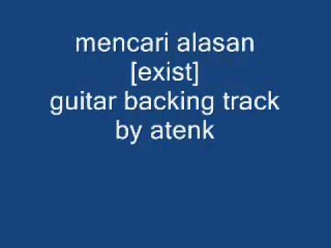 mencari alasan [exist] guitar backing track