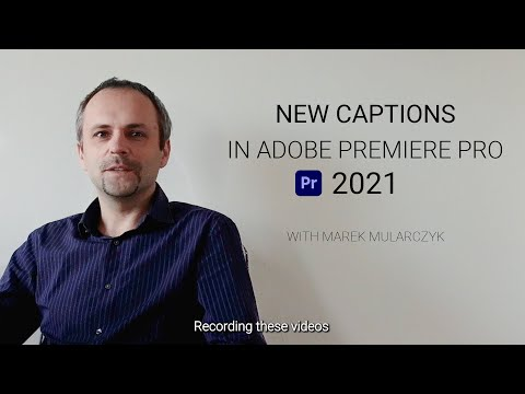 New Captions Workflow in Premiere Pro 2021