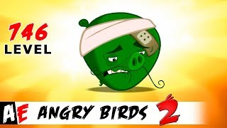 Angry Birds 2 LEVEL 746