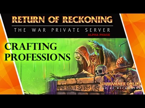 [Warhammer online: Return of Reckoning] CRAFTING PROFESSIONS