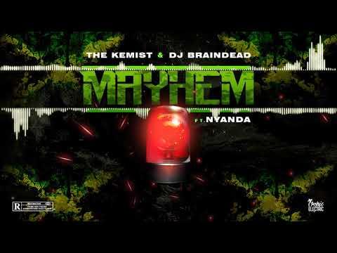 The Kemist & Dj BrainDeaD - Mayhem (feat Nyanda)