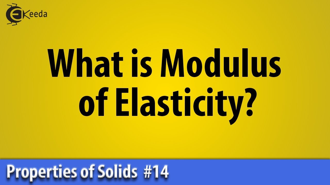 What Is Modulus Of Elasticity Properties Of Solid Basic