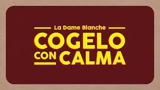 La Dame Blanche - Cógelo con Calma (lyrics video)