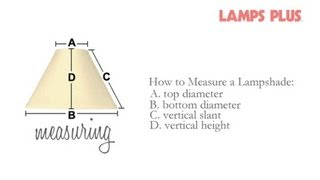 How To Measure A Lamp Shade - Replacing A Lamp Shade
