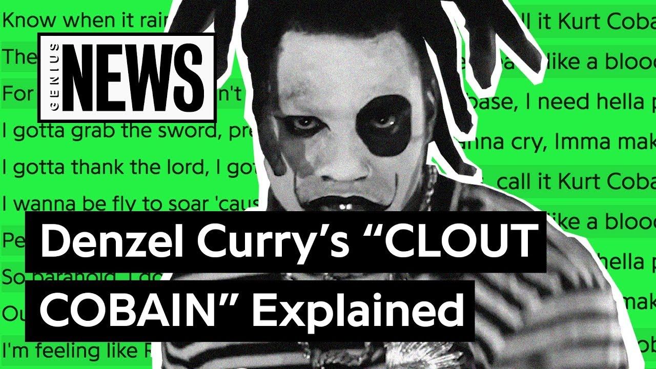 "Denzel Curry's ""CLOUT COBAIN"" Explained 
