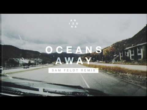 A R I Z O N A - Oceans Away (Sam Feldt Remix)