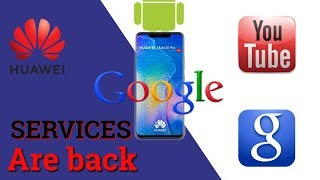 Google services are back on Huawei phones after being banned on hua...