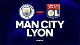? [ DIRECT / LIVE ] MANCHESTER CITY - LYON // CHAMPIONS LEAGUE // ClubHouse ( city vs ol )