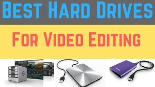 Best hard drives for video editing and storage ✔️