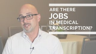 Are There Available Jobs in Medical Transcription?