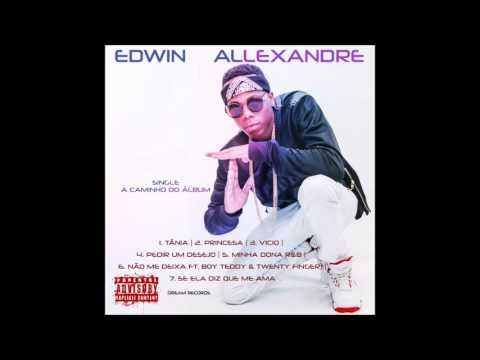 Edwin Allexandre - Não me Deixa (Ft Twenty Fingers & Boy Teddy)