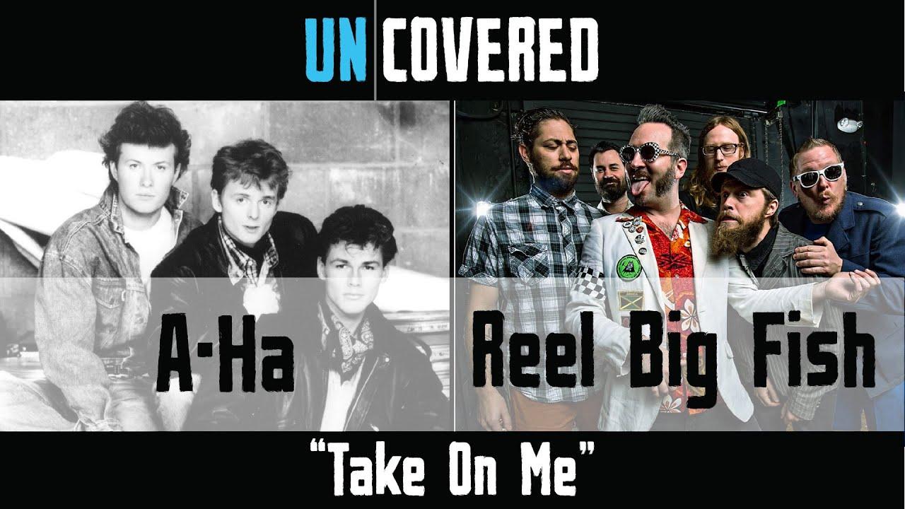 Take On Me - A-Ha vs  Reel Big Fish - Uncovered #12