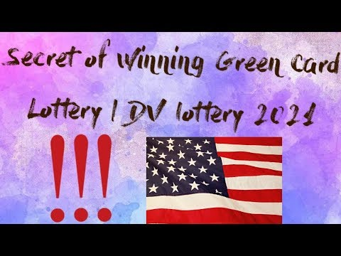 Secret to Win Green Card Lottery   DV Lottery 2021 Entry   How to Enter