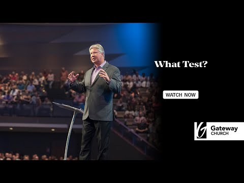 What Test? | Robert Morris | Gateway Church