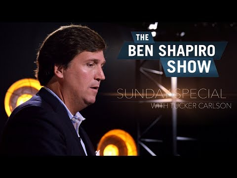 Tucker Carlson | The Ben Shapiro Show Sunday Special Ep. 26