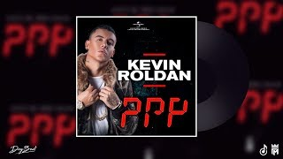 PPP - KEVIN ROLDAN Remake Instrumental |Fine Music| *DeyBeat*
