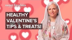 Healthy Valentine's Day | Tips & Treats!