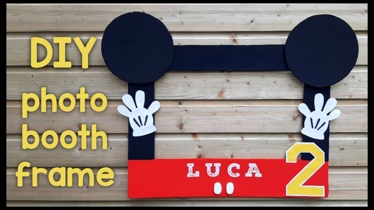 Mickey Mouse Photo Booth Birthday Frame Diy Photo Booth Frame Photo Booth Frames For Parties Youtube