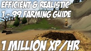 Efficient & Realistic 1-99 Farming Guide;1m xphr [Runescape 3] 2016