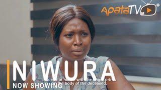 Niwura Latest Yoruba Movie 2021 Drama Starring Bimpe Oyebade  Akinola Akano  Jide Awobona