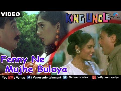 Fenny Ne Mujhe Bulaya (King Uncle)