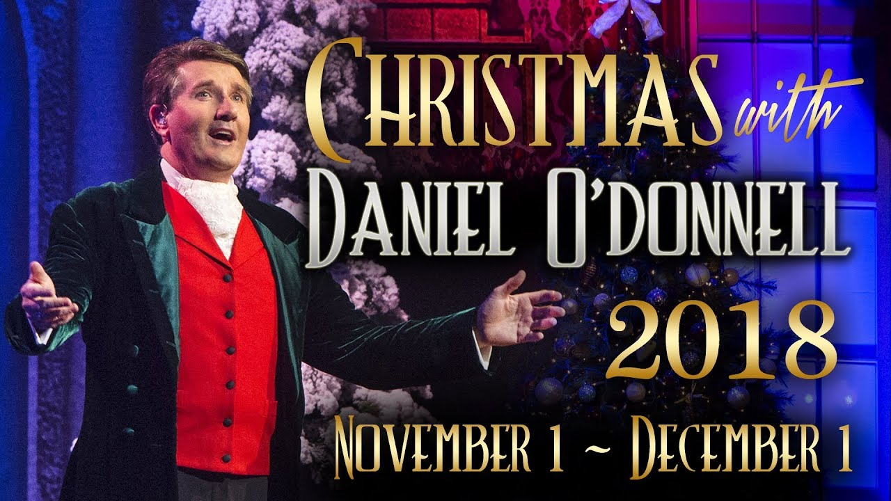 Daniel O'Donnell: Christmas with Daniel 2018 Branson Show! - YouTube