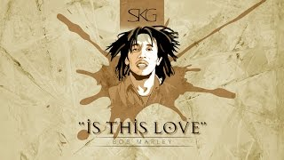 Bob Marley - Is this love (SKG Remix)