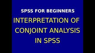 30  Conjoint Analysis Interpretation in SPSS Part 2